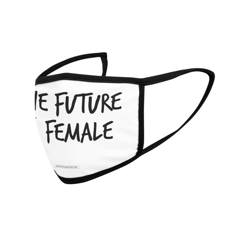 The future is female Accessories Face Mask by Sofimartina's Artist Shop