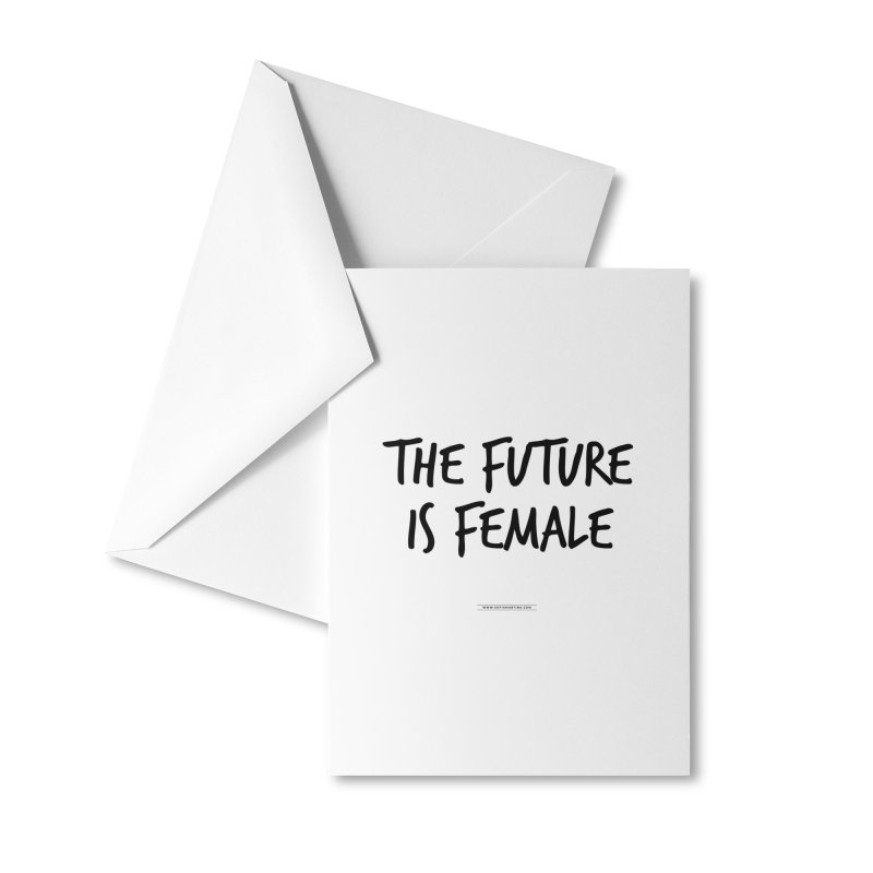 The future is female Accessories Greeting Card by Sofimartina's Artist Shop