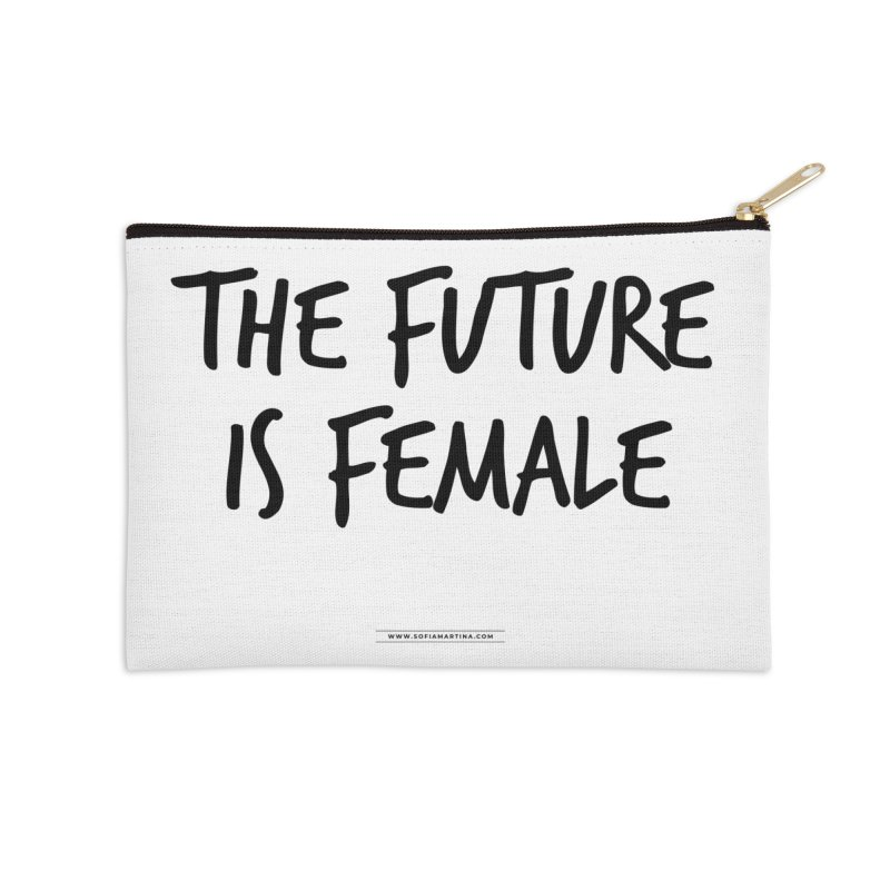 The future is female Accessories Zip Pouch by Sofimartina's Artist Shop