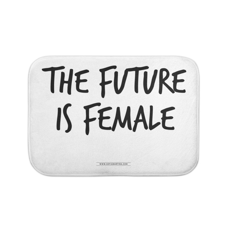The future is female Home Bath Mat by Sofimartina's Artist Shop