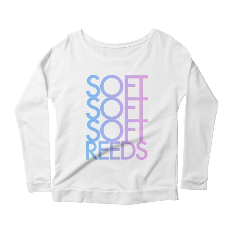 SOFT-3 Women's Scoop Neck Longsleeve T-Shirt by softreeds's Artist Shop
