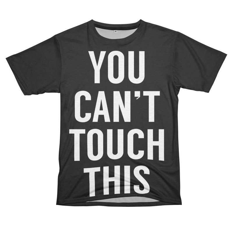 You can't touch this Women's Unisex French Terry T-Shirt Cut & Sew by Balazs Solti