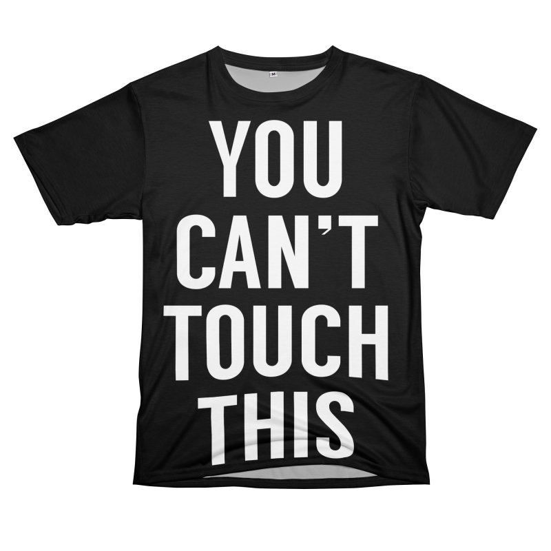 You can't touch this Women's Unisex T-Shirt Cut & Sew by Balazs Solti