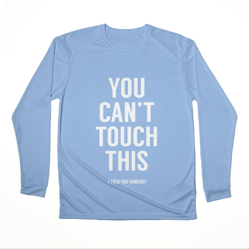 You can't touch this Women's Longsleeve T-Shirt by Balazs Solti