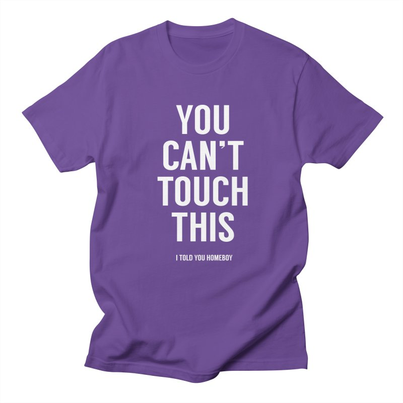 You can't touch this Women's Regular Unisex T-Shirt by Balazs Solti