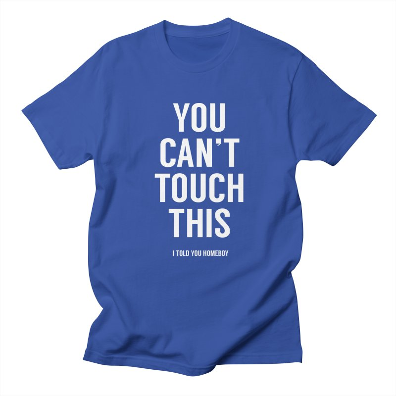 You can't touch this Men's Regular T-Shirt by Balazs Solti