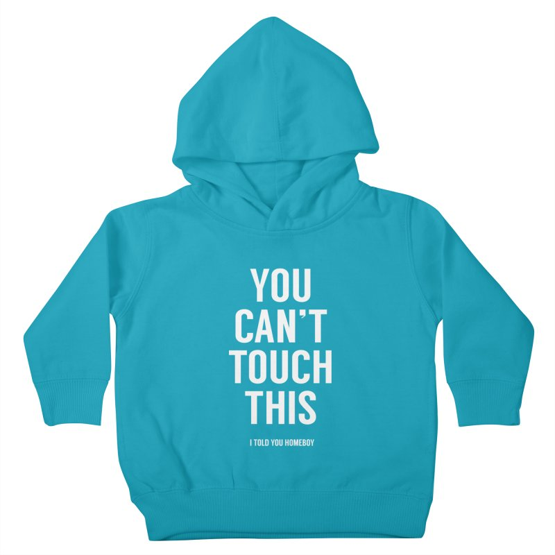 You can't touch this Kids Toddler Pullover Hoody by Balazs Solti
