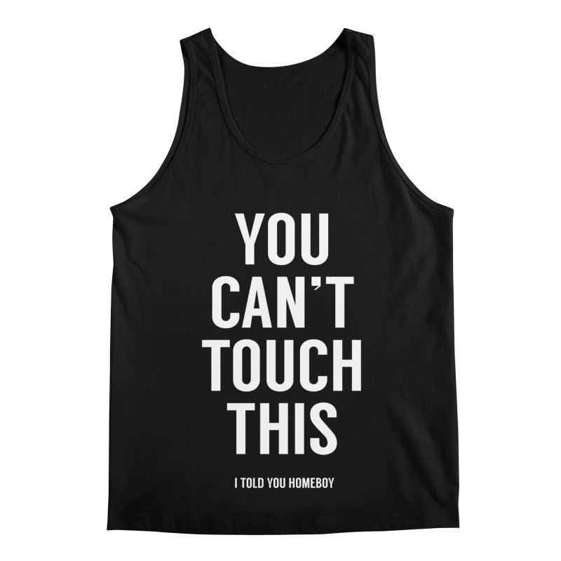 You can't touch this Men's Regular Tank by Balazs Solti