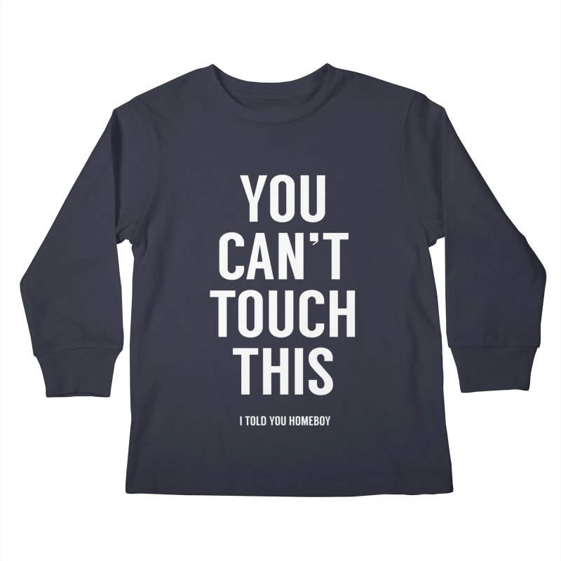 You can't touch this Kids Longsleeve T-Shirt by Balazs Solti