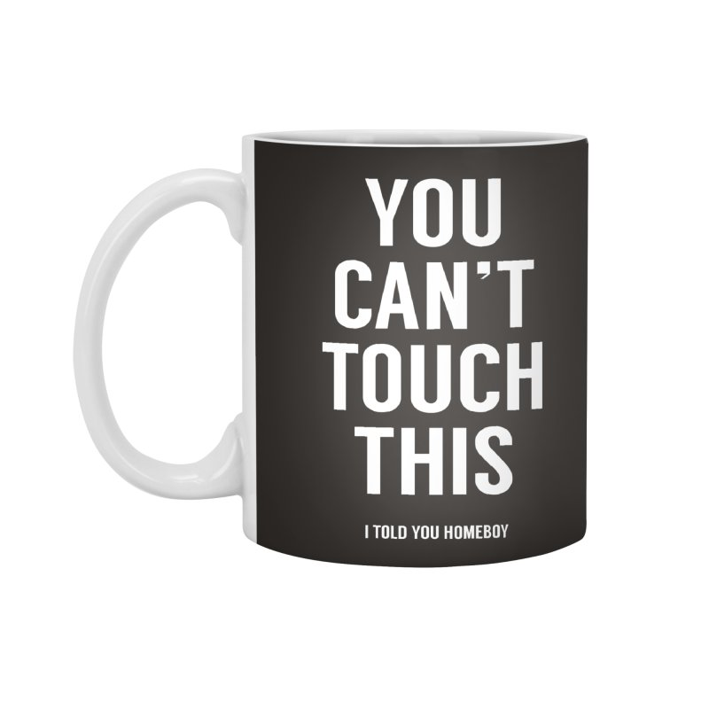 You can't touch this Accessories Standard Mug by Balazs Solti