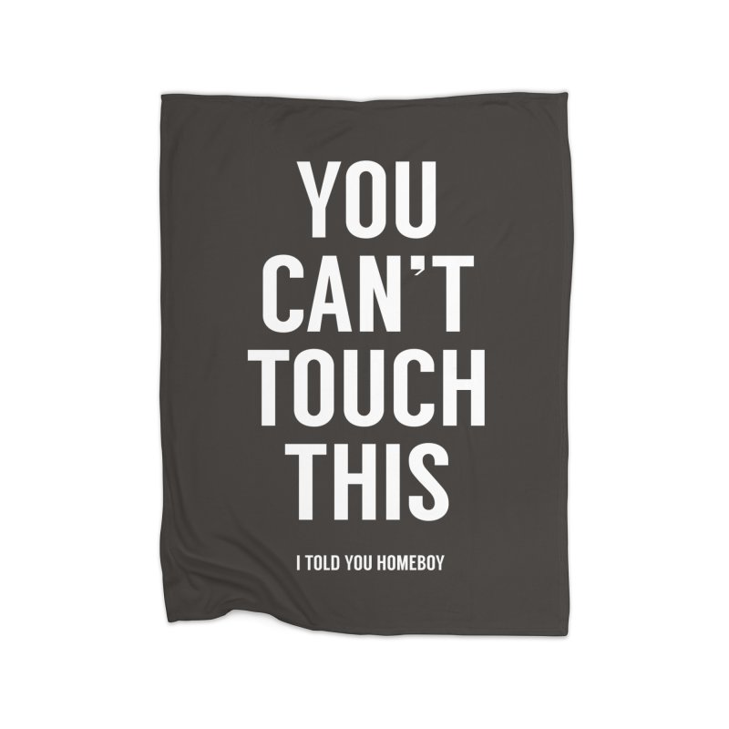 You can't touch this Home Fleece Blanket Blanket by Balazs Solti