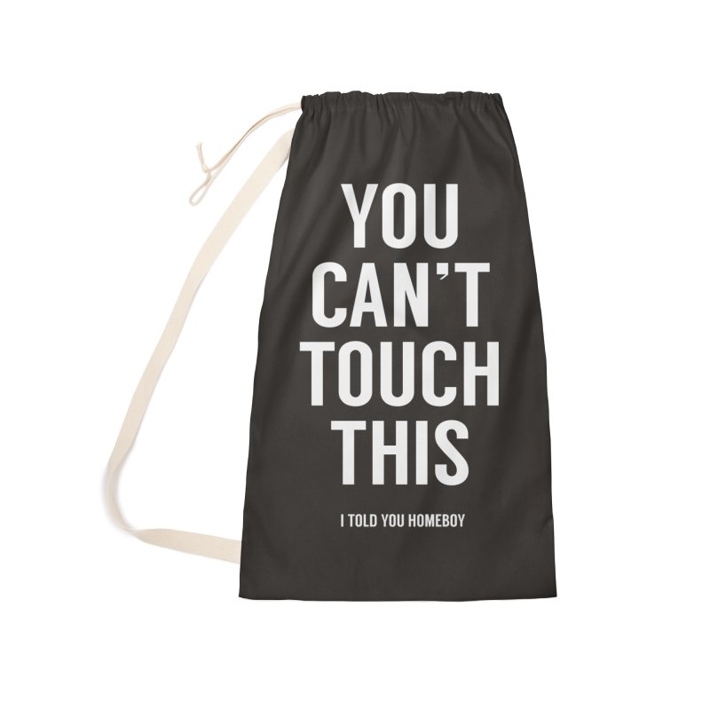 You can't touch this Accessories Laundry Bag Bag by Balazs Solti