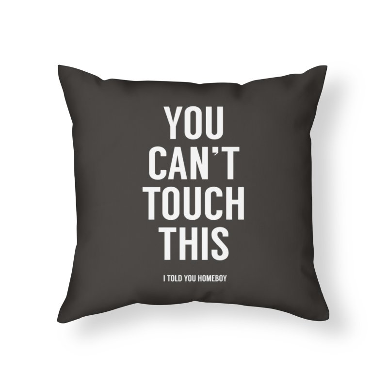 You can't touch this Home Throw Pillow by Balazs Solti