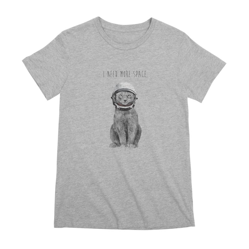 I need more space Women's Premium T-Shirt by Balazs Solti