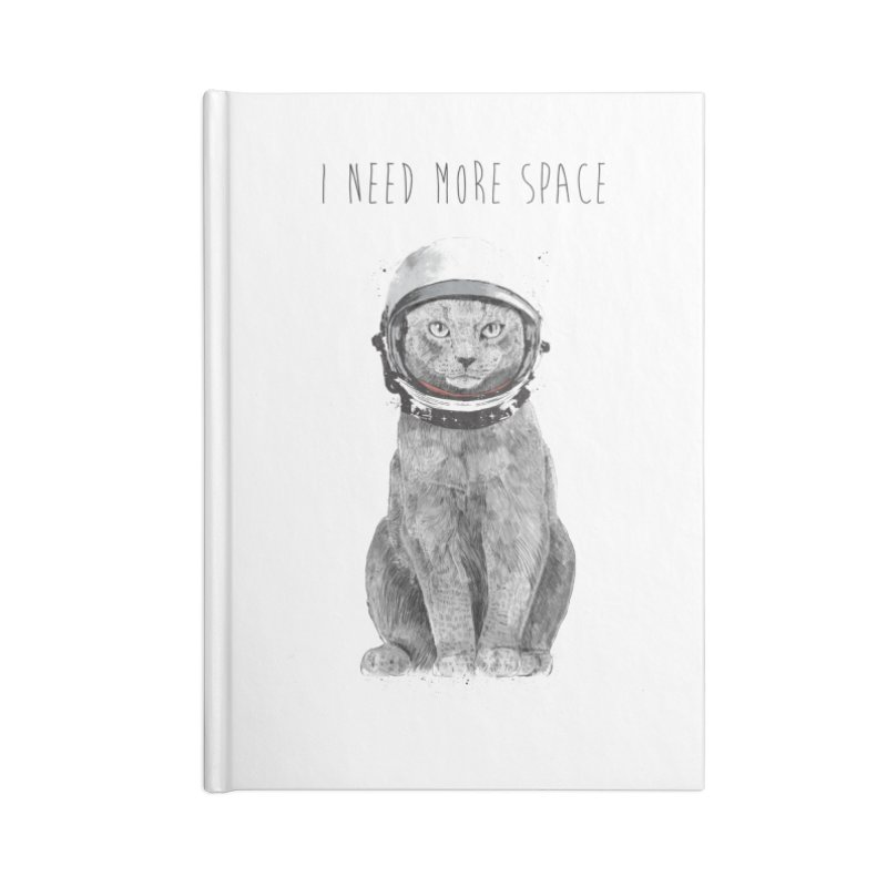 I need more space Accessories Lined Journal Notebook by Balazs Solti