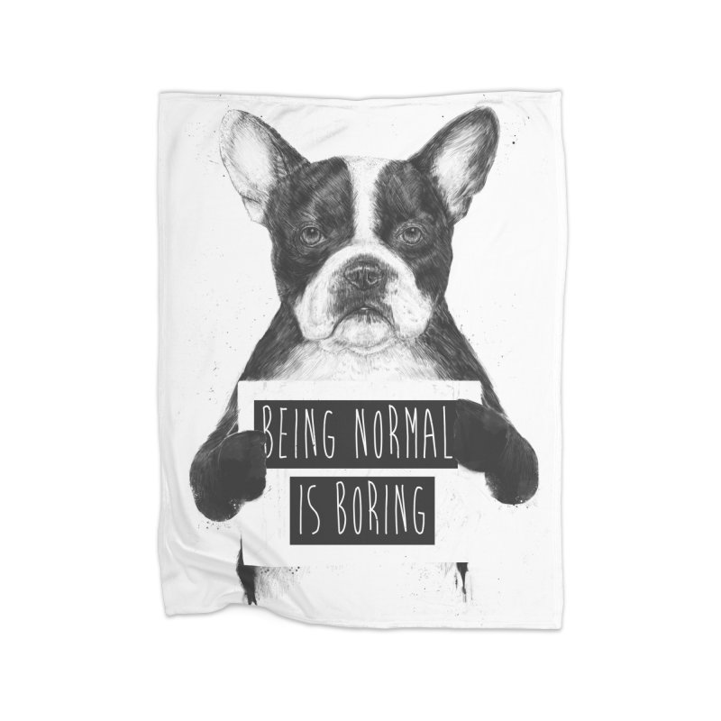Being Normal is Boring Home Blanket by Balazs Solti