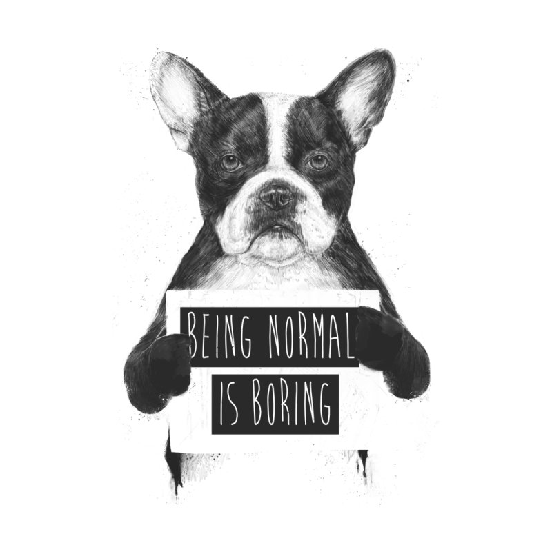 Being Normal is Boring Home Shower Curtain by Balazs Solti