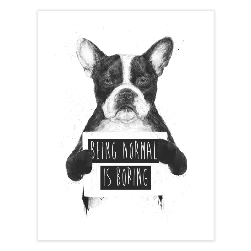 Being Normal is Boring Home Fine Art Print by Balazs Solti