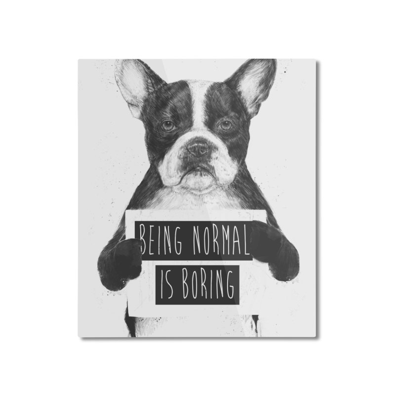 Being Normal is Boring Home Mounted Aluminum Print by Balazs Solti