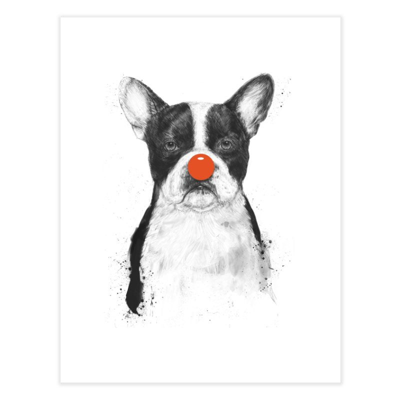 I'm Not Your Clown Home Fine Art Print by Balazs Solti