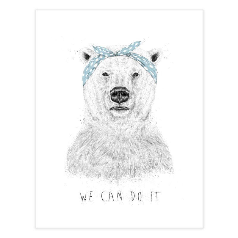 We Can Do It Home Fine Art Print by Balazs Solti
