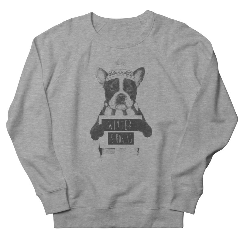 Winter is boring Women's French Terry Sweatshirt by Balazs Solti
