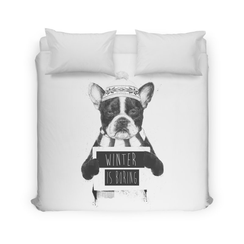 Winter is boring Home Duvet by Balazs Solti
