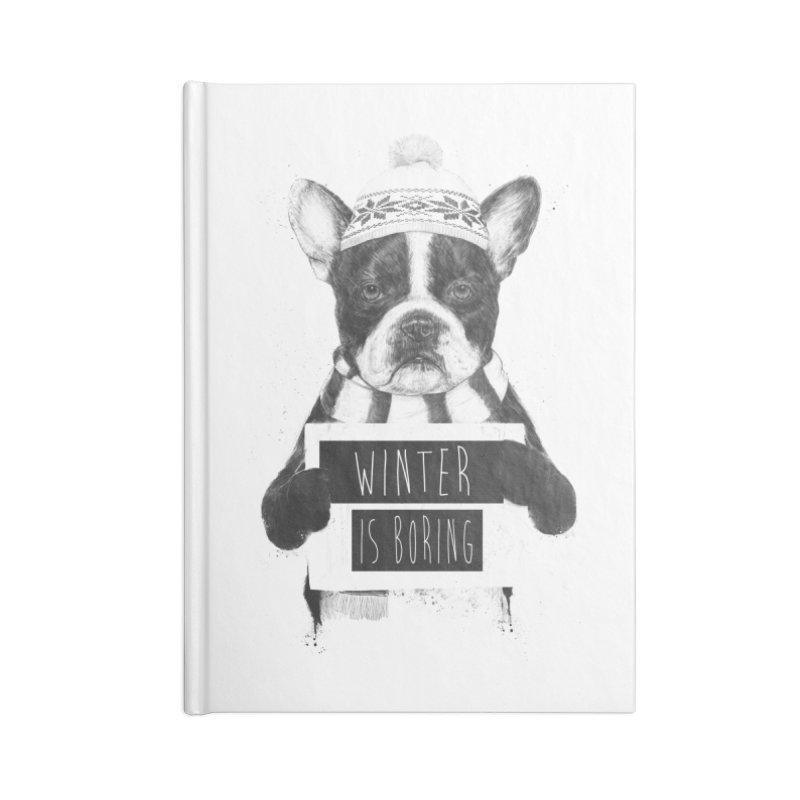 Winter is boring Accessories Lined Journal Notebook by Balazs Solti