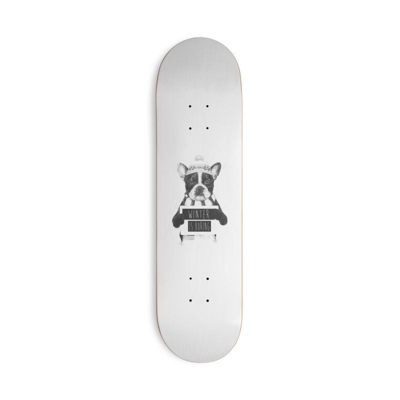 Winter is boring Accessories Deck Only Skateboard by Balazs Solti