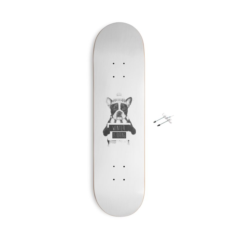 Winter is boring Accessories With Hanging Hardware Skateboard by Balazs Solti
