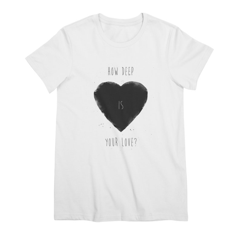 How deep is your love? Women's Premium T-Shirt by Balazs Solti