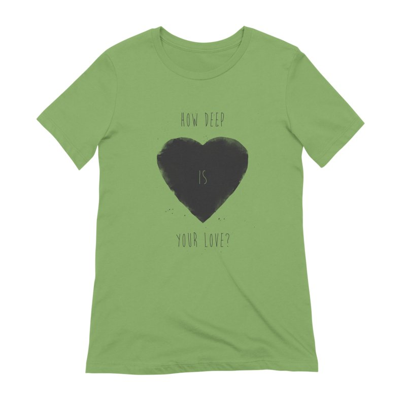 How deep is your love? Women's Extra Soft T-Shirt by Balazs Solti