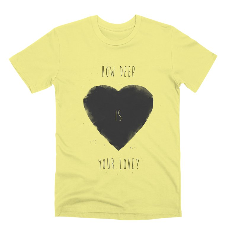 How deep is your love? Men's Premium T-Shirt by Balazs Solti