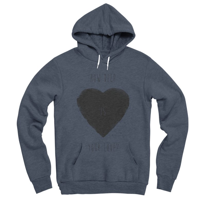 How deep is your love? Women's Sponge Fleece Pullover Hoody by Balazs Solti