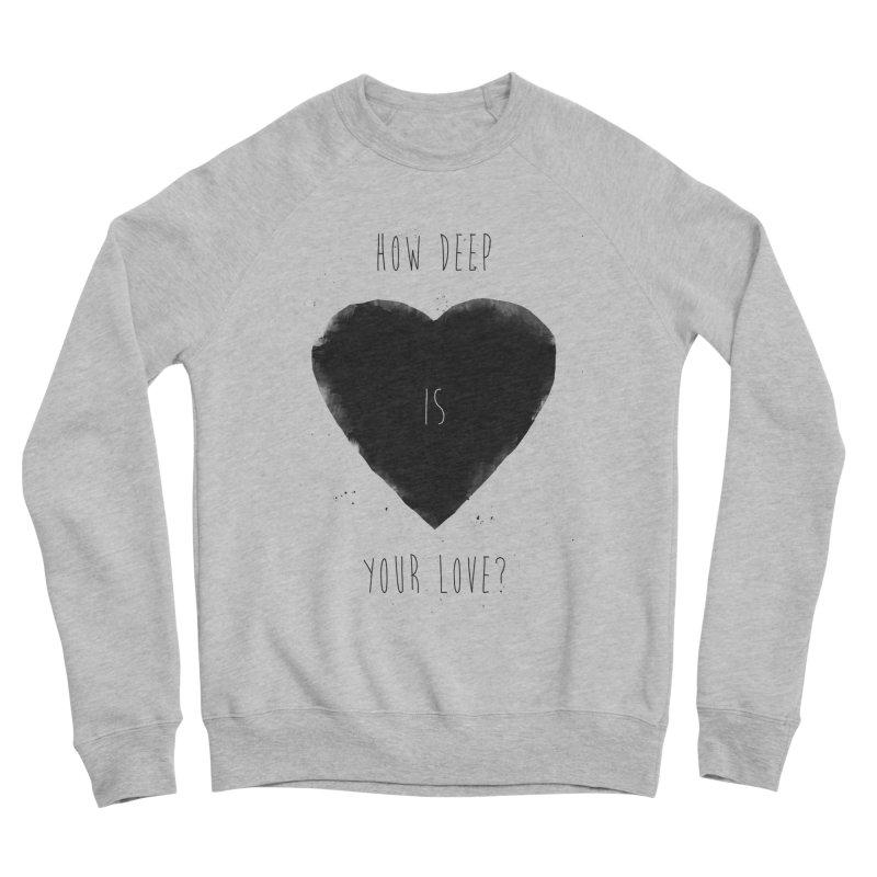 How deep is your love? Women's Sponge Fleece Sweatshirt by Balazs Solti