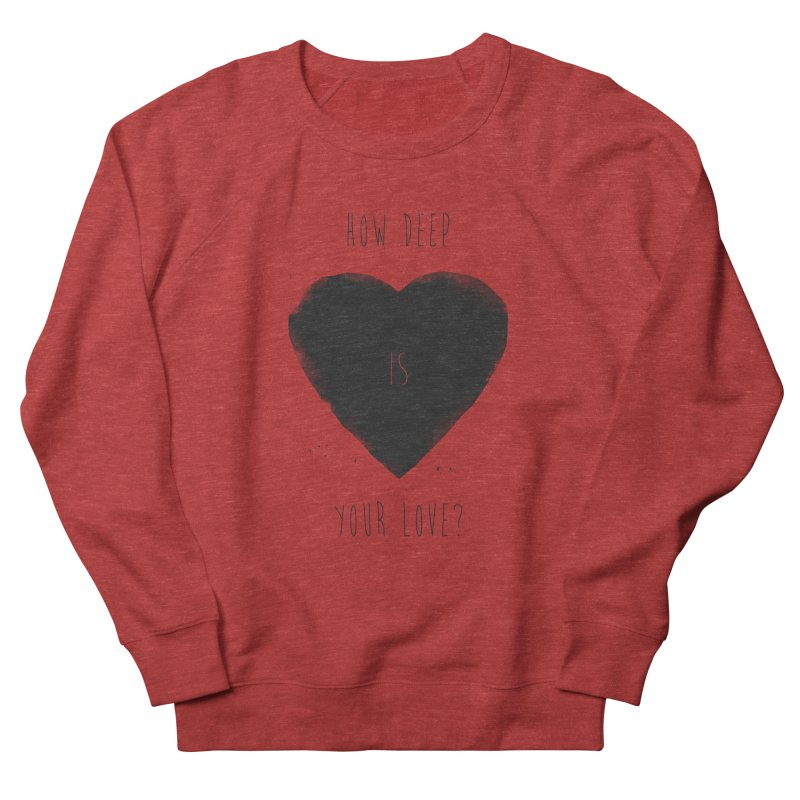 How deep is your love? Women's French Terry Sweatshirt by Balazs Solti