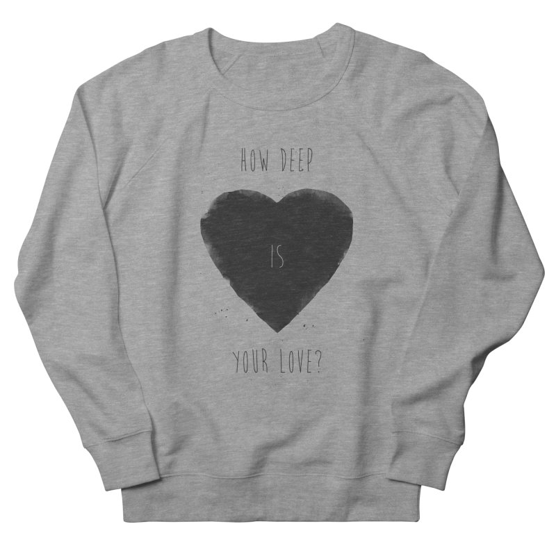 How deep is your love? Men's French Terry Sweatshirt by Balazs Solti