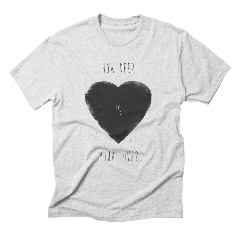 How deep is your love? Men's Triblend T-Shirt by Balazs Solti
