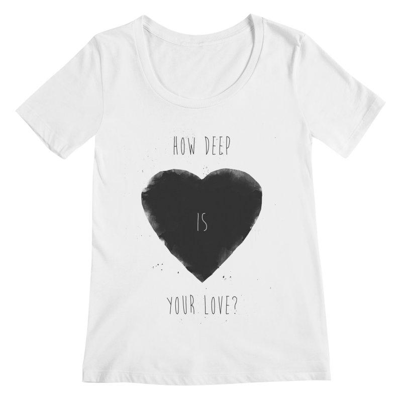 How deep is your love? Women's Regular Scoop Neck by Balazs Solti