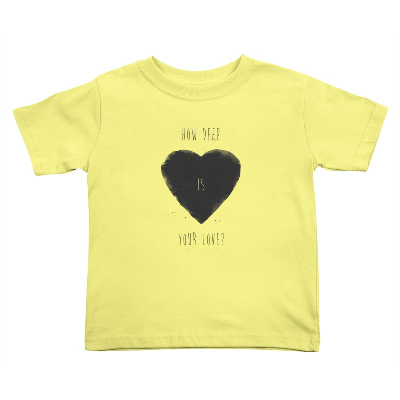 How deep is your love? Kids Toddler T-Shirt by Balazs Solti