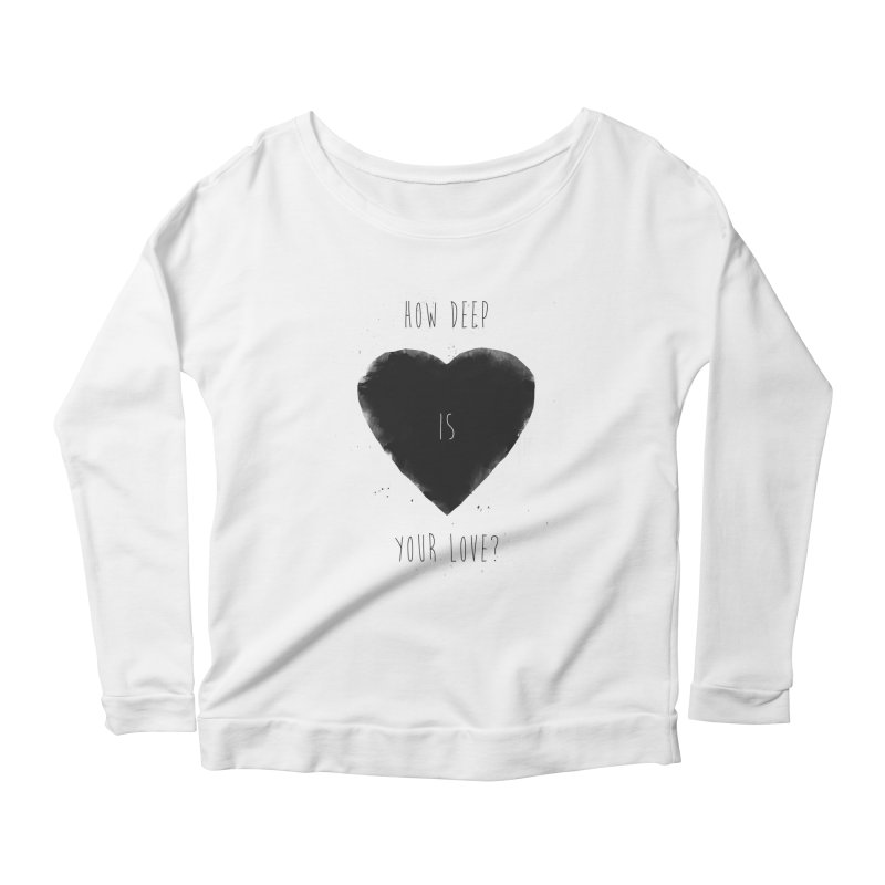 How deep is your love? Women's Scoop Neck Longsleeve T-Shirt by Balazs Solti