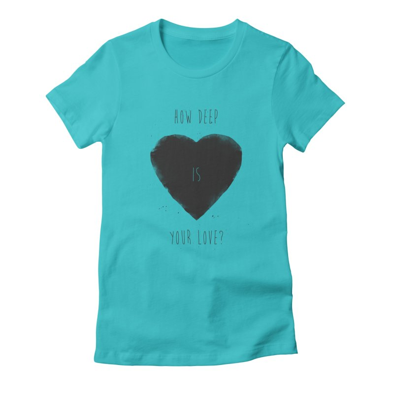 How deep is your love? Women's Fitted T-Shirt by Balazs Solti