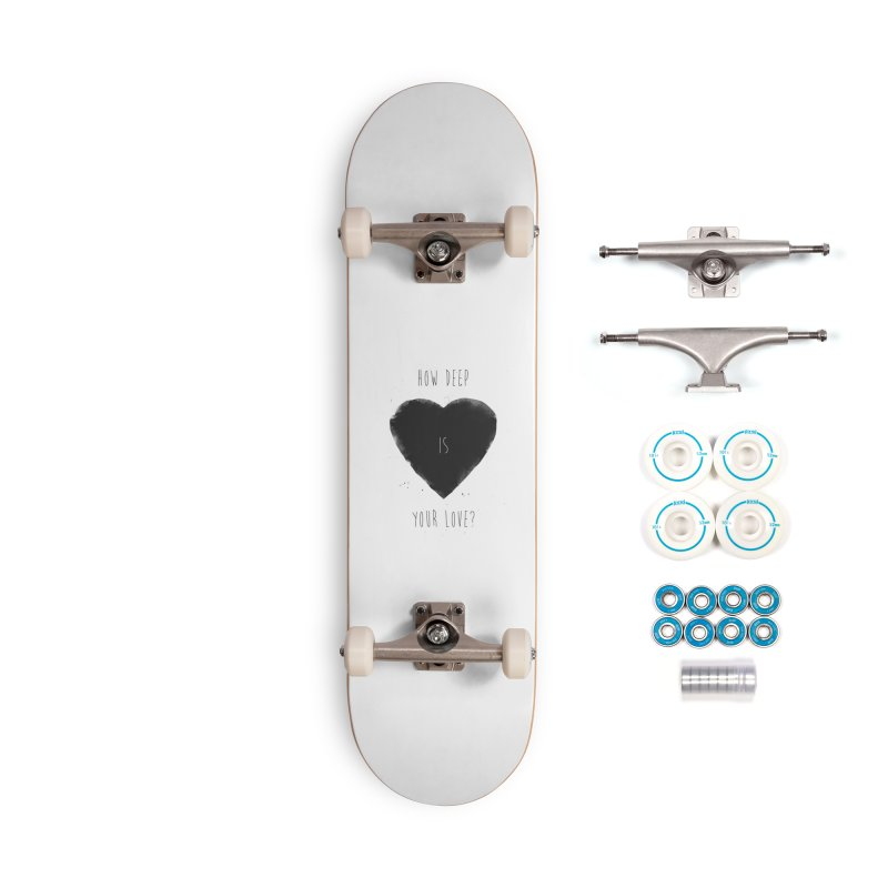 How deep is your love? Accessories Complete - Basic Skateboard by Balazs Solti