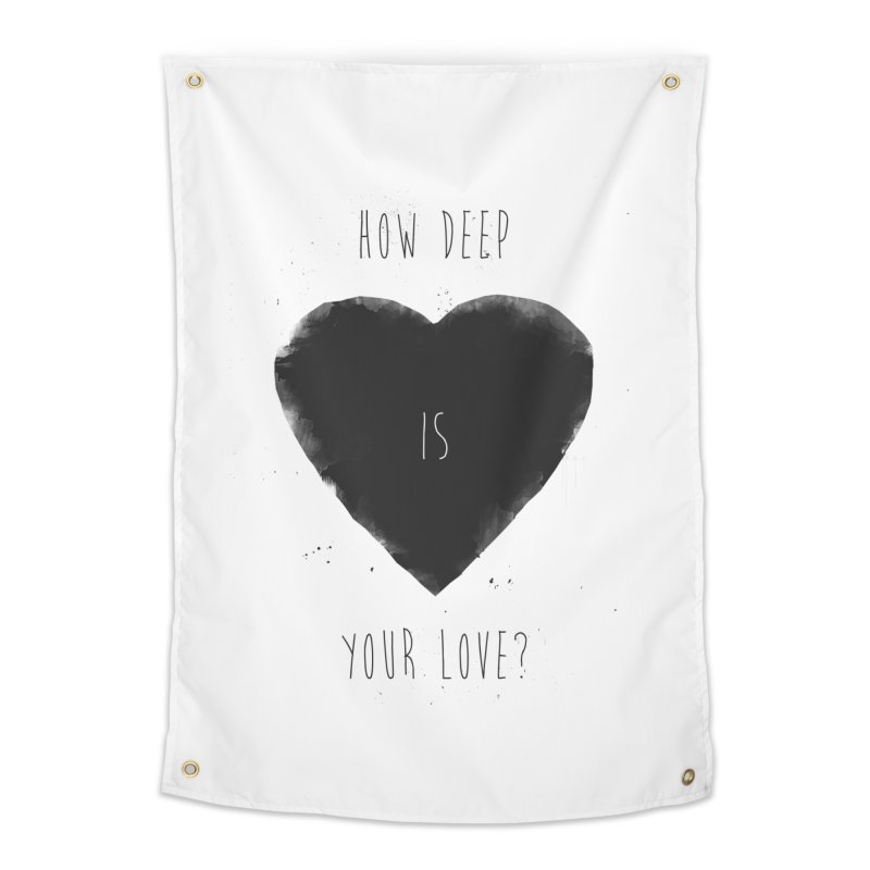 How deep is your love? Home Tapestry by Balazs Solti