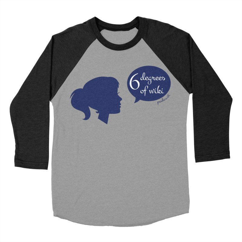 6 Degrees of Wiki podcast (blue logo) Women's Baseball Triblend Longsleeve T-Shirt by 6 Degrees of Wiki podcast