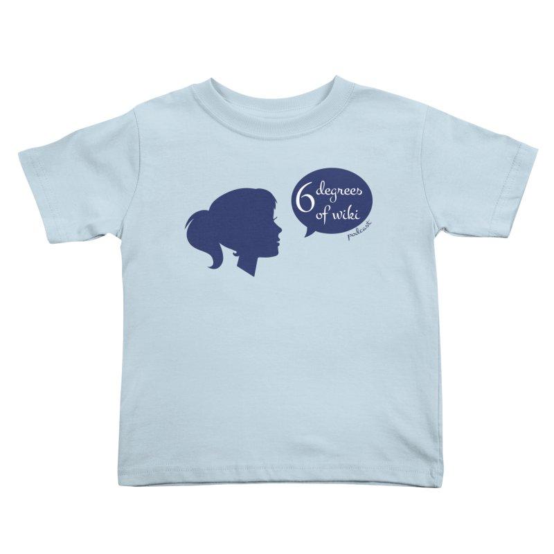 6 Degrees of Wiki podcast (blue logo) Kids Toddler T-Shirt by 6 Degrees of Wiki podcast