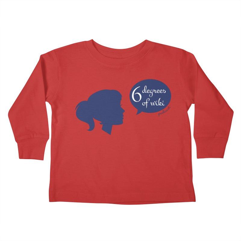 6 Degrees of Wiki podcast (blue logo) Kids Toddler Longsleeve T-Shirt by 6 Degrees of Wiki podcast