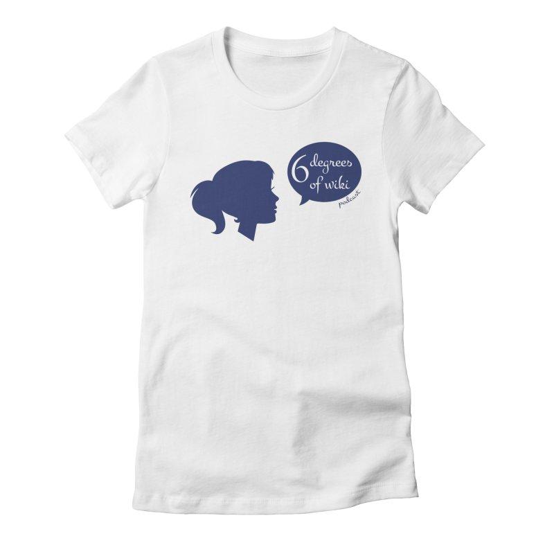 6 Degrees of Wiki podcast (blue logo) Women's Fitted T-Shirt by 6 Degrees of Wiki podcast