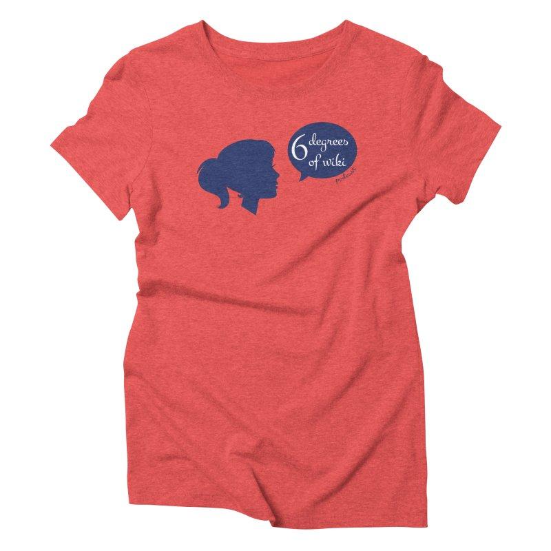 6 Degrees of Wiki podcast (blue logo) Women's Triblend T-Shirt by 6 Degrees of Wiki podcast