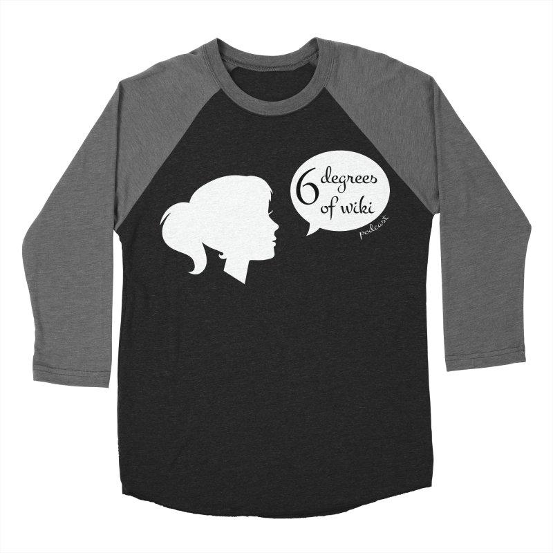 6 Degrees of Wiki podcast (white logo) Men's Baseball Triblend Longsleeve T-Shirt by 6 Degrees of Wiki podcast